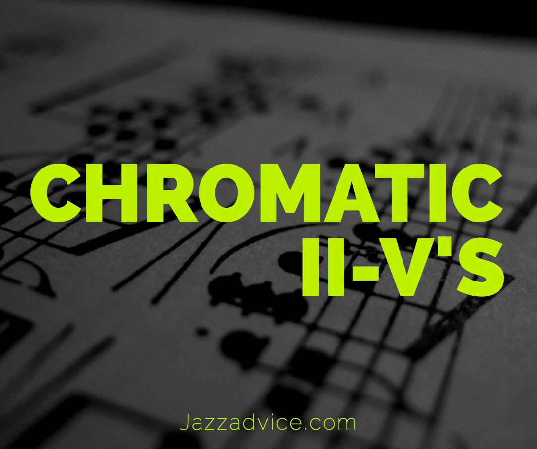 Chromatic ii-Vs