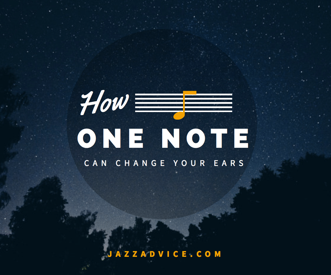 How one note can change your ears