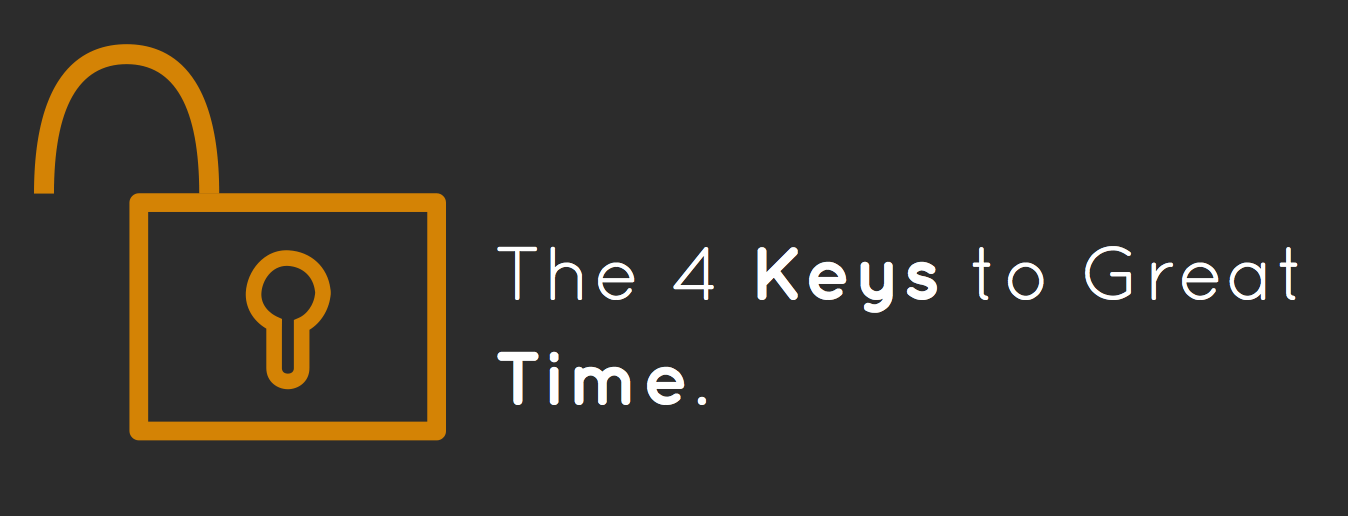 The 4 Keys to great time