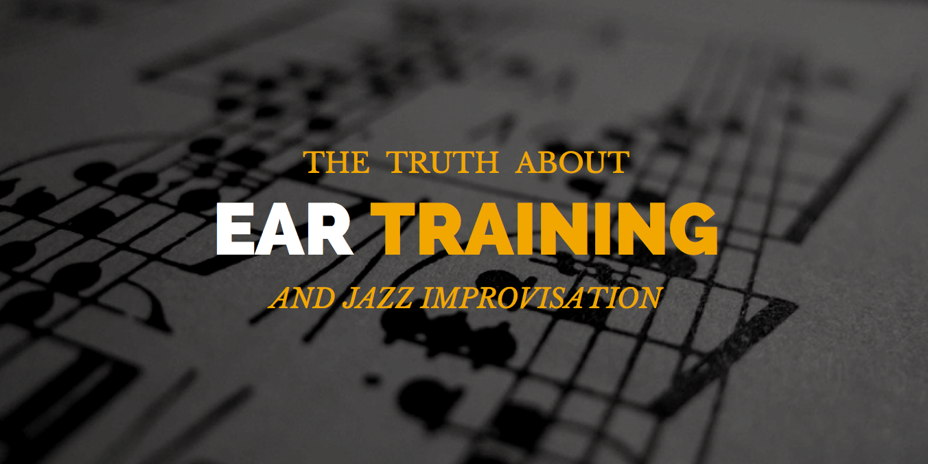 Ear Training and Jazz Improvisation