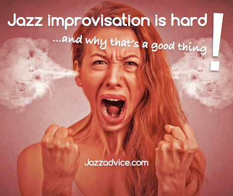 Jazz Improvisation is Hard