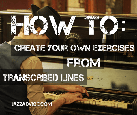 Create your own jazz exercises from transcribing