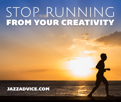 Stop Running From Your Creativity