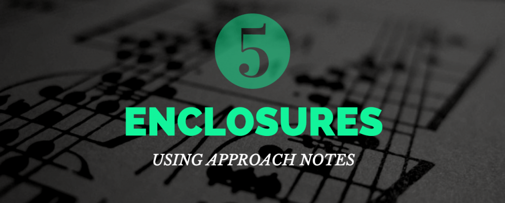 Enclosures using approach notes