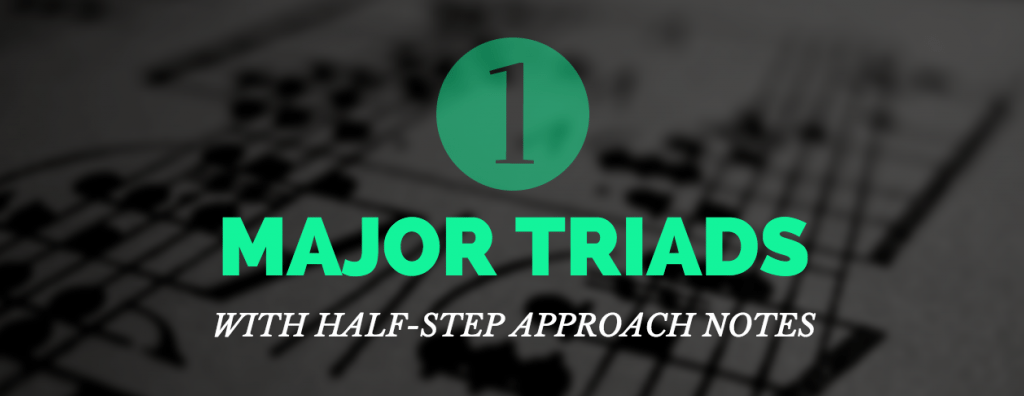 Major Triad Half-Step Approach
