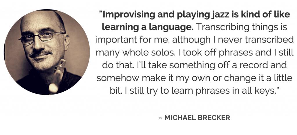 Michael Brecker transcribing