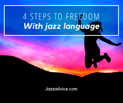 4 Steps to Freedom with Jazz Language