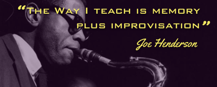 Joe Henderson teaching style