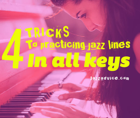 Practicing Jazz Lines and Language In All Keys