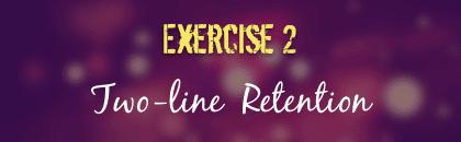 two line retention