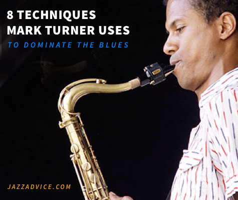 8 Techniques Mark Turner Uses