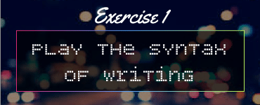 Exercise 1 - syntax of writing