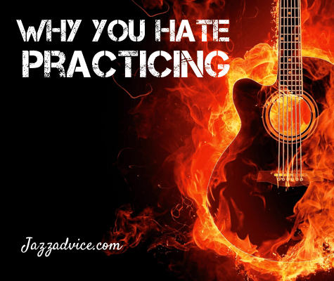 why-you-hate-practicing