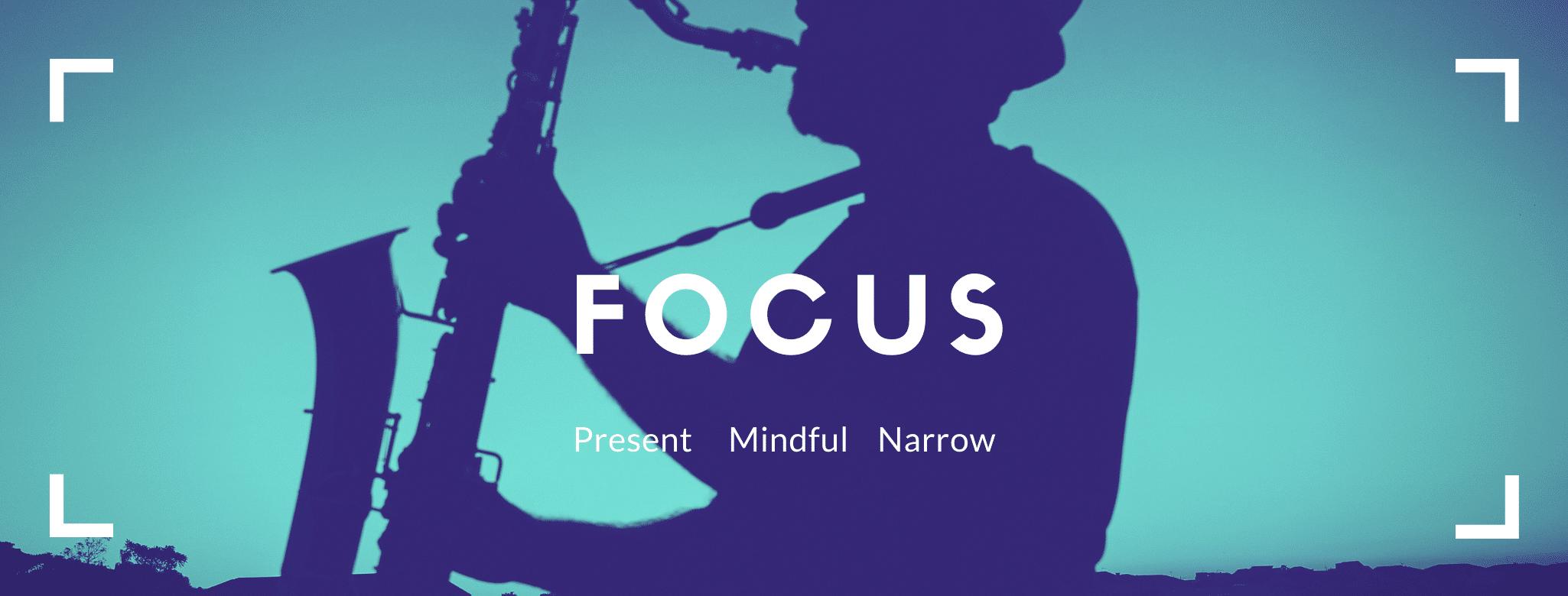 Focus in Music